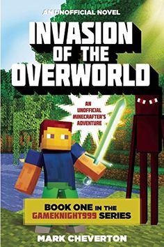 Invasion of the Overworld: Book One in the Gameknight999 Series: An Unofficial Minecrafter's Adventure by Mark Cheverton http://www.amazon.com/gp/product/1632207117/ref=as_li_qf_sp_asin_il_tl?ie=UTF8&camp=1789&creative=9325&creativeASIN=1632207117&linkCode=as2&tag=acenorris09-20&linkId=BFVONJPGDPKN6X22