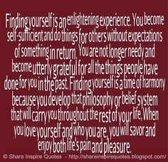 yourself is an enlightening experience. You become self-sufficient and do things for others without expectations of something in return. You are not longer needy and become utterly grateful for all the things people have done for you in the past. Funny Romantic Quotes, Love Quotes Funny, Motivational Quotes For Life, Daily Quotes, Positive Quotes, Best Quotes, Life Quotes, Inspirational Quotes, When You Love