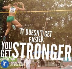 It doesn't get easier you get stronger