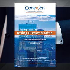 We have designed the program booklet for Conexión Leadership: The Impact of the Rising HispanicLatino Demographic and the American Way of Life, an event that was hosted by Blue Cross Blue Shield of Massachusetts at their Corporate Office in Boston.