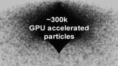 We can use GPU accelerated particles to leverage modern graphics cards to easily simulate hundreds of thousands of particles in real-time.