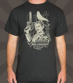With his trusty pigeon, Tesla gets ready to take over the world! Or, at least, Colorado. (via 6DollarTees)