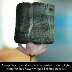 Aerogel.  A material so light that it can sit on a flower without bending petals.