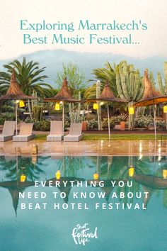 A Guide to Beat Hotel Festival, Morocco • That Festival Life • Worldwide Festival Blogger Beat Hotel, Hotel S, Pool Bar, Marrakech Morocco, Good Music, Beats, Tours, San, Explore