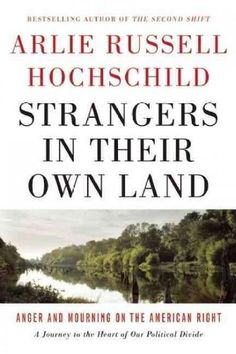 Strangers in Their Own Land: Anger and Mourning on the Right