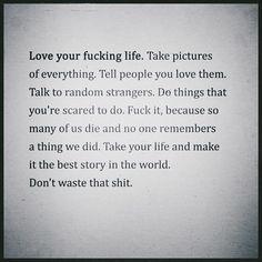 Word....#loveyourfuckinglife