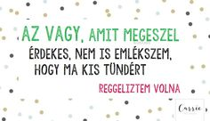 """Országomat egy kis észért!"" – avagy a Beépített szépség legjobb idézetei Just Me, Sarcasm, Funny Jokes, Best Friends, Carrie, Lol, Thoughts, Motivation, Feelings"