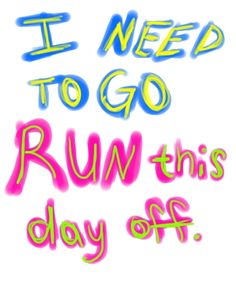 Ever felt like Running a day off? Keep at it, and you will!