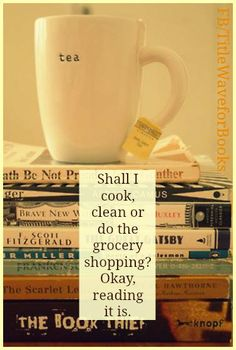 Shall i cook, clean or do the grocery shopping? Okay, reading it is.