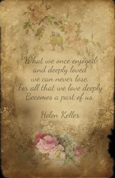 Seasons of Winterberry Beg For Love, Live Love, Helen Keller Quotes, The Miracle Worker, Sympathy Quotes, Heartfelt Quotes, Love Quotes, Inspirational Quotes, Motivational