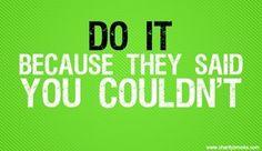 JUST DO IT!  #letsgo #justdoit #letsdoit