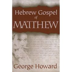Hebrew Gospel of Matthew George Howard.  For centuries the Jewish community in Europe possessed a copy of Matthew in the Hebrew language. The Jews' use of this document during the Middle Ages is imperfectly known.