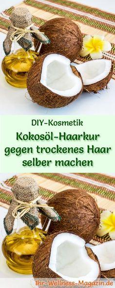 Kokosöl Kosmetik selber machen - Rezept für eine selbst gemachte Kokosöl Haarkur für trockenes Haar - mit nur 3 Zutaten schnell gemacht - gibt dem Haar wertvolle Feuchtigkeit zurück ...