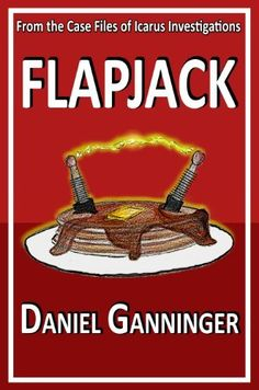 Flapjack (The Case Files of Icarus Investigations Book 1) by Daniel Ganninger, http://www.amazon.com/dp/B00EYXJSNO/ref=cm_sw_r_pi_dp_h3osvb004GPZD