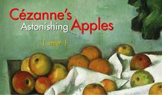 Cezanne's Astonishing Apples. Another great interactive site by the Metropolitan Museum of Art. Students can use this site to explore the life and art of Cezanne.