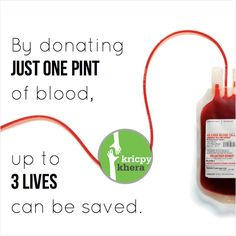 By donating just one pint of blood, up to 3 lives can be saved.  Donate Blood.  #kricpy #kricpykhera #kricpykheragill #khera #quotes  Visit My website for more information - http://kricpykhera.com/