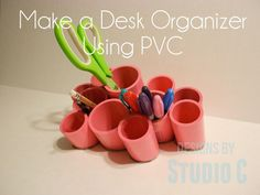 30+ Creative Uses of PVC Pipes in Your Home and Garden --> Make Desk Organizing Cups