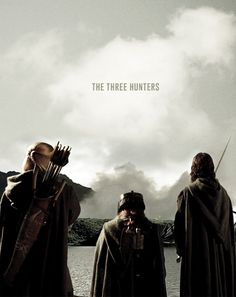The Three Hunters was the name that Aragorn bestowed upon the remnant of the Fellowship of the Ring—including himself,Legolas, and Gimli—as they began tracking the Uruk-Hai that had captured Meriadoc Brandybuck and Peregrin Took.