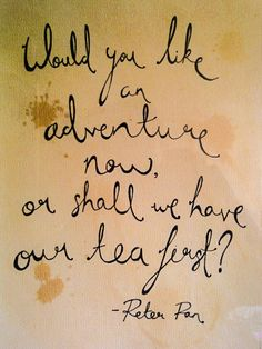 More tea art, please for our mandatory tea parlor.   PETER PAN handwritten quote print by ChildAtHeartArt on Etsy, £7.99