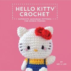 The Hardcover of the Hello Kitty Crochet: Supercute Amigurumi Patterns for Sanrio Friends by Mei Li Lee, Sanrio Amigurumi Doll, Amigurumi Patterns, Crochet Patterns, Hello Kitty Gifts, Hello Kitty Crochet, Kawaii Crafts, Crochet Books, Crochet Baby Booties, Little Twin Stars