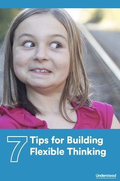 Strategies to help your child develop flexible thinking