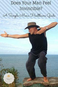 Does Your Man Feel Invincible? A Simple Men's Healthcare Guide