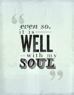Beautifully Broken: It is well, with my soul.