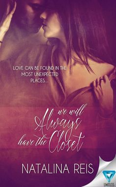 We Will Always Have the Closet by Natalina Bell is a sexy romance available NOW!