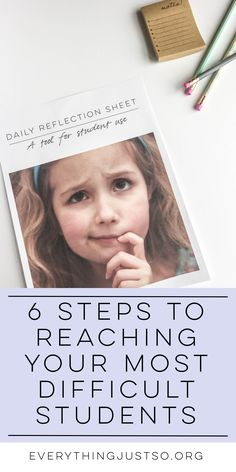 Six steps to reaching your most difficult students | everythingjustso.org | Looking for ways to reach even the most difficult students? Here are six that worked in my classroom and two free resources that provide support.