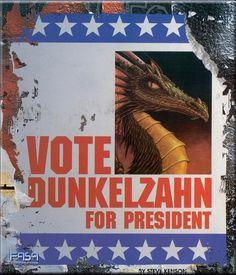 Vote Dunkelzahn! First Dragon President FTW!