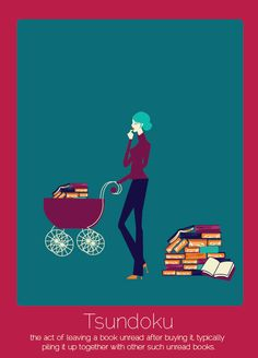 Tsundoku (giapponese): l'abitudine di comprare libri e ammucchiarli in pile senza mai leggerli