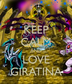 KEEP CALM AND LOVE GIRATINA
