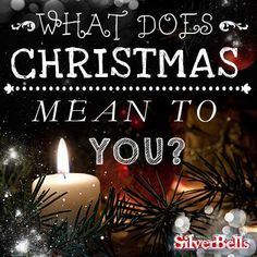 what does christmas mean to you silver bells