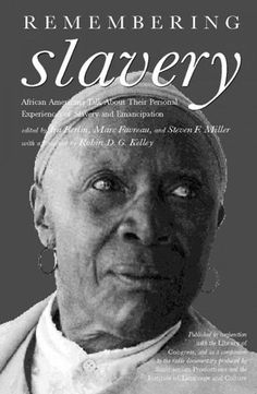 The Paperback of the Remembering Slavery: African Americans Talk About Their Personal Experiences of Slavery and Emancipation by Ira Berlin at Barnes & Black History Books, Black Books, Black History Month, Books To Read, My Books, Good Books, African American Books, American Literature, Afro