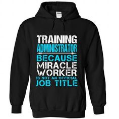 TRAINING ADMINISTRATOR T Shirts, Hoodies. Check price ==► https://www.sunfrog.com/No-Category/TRAINING-ADMINISTRATOR-3516-Black-Hoodie.html?41382