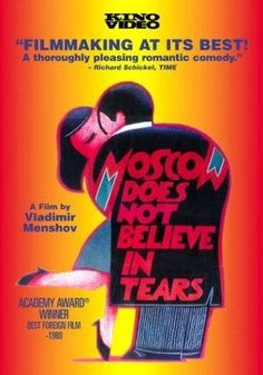 Moscow Does Not Believe in Tears (1980) - IMDb best foreign language film of 1980. One of my favorite all time movies.