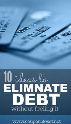 If you have any kind of debt and want to get rid of it, check out these easy idea to eliminate that debit without really feeling it.