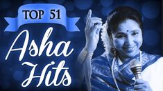 Asha Bhosle Top 51 All time Superhit Collection - (HD) Video Jukebox - E...
