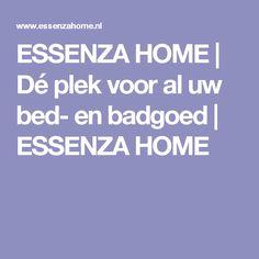 ESSENZA HOME | Dé plek voor al uw bed- en badgoed | ESSENZA HOME