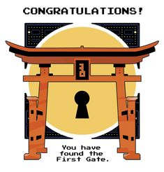 Congratulations! You have found the First Gate!