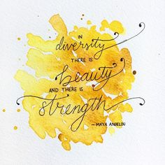 Maya Angelou hand lettering quote print In diversity there is beauty and there is strength. Original deisgn from Nicholls and Nicholls available from Etsy www.nichollsandnicholls.etsy.com #handlettering #yellow #homeware #homedecor
