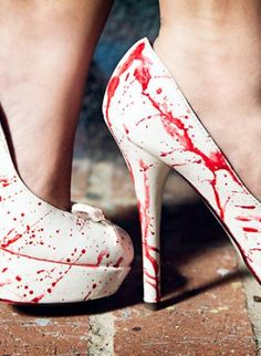 Ok, I don't wear heels but Um heels that look like they are covered in blood are pretty freakin awesome