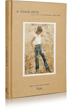 Rizzoli A Denim Story: Inspirations from Bellbottoms to Boyfriends hardcover book NET-A-PORTER.COM