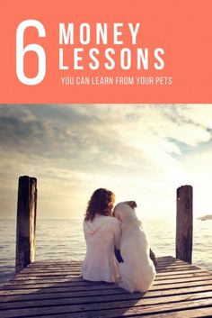 6 Money Lessons You Can Learn From Your Pets | Personal Finance Advice | Lifestyle Design | Enjoy Little Things | Boredom is Destructive | Don't Fear Failure | Investigate Opportunities