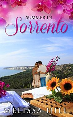 Summer in Sorrento - Escape to Italy #1 by Melissa Hill http://www.amazon.com/dp/B013GSUU5C/ref=cm_sw_r_pi_dp_AOZhxb1JV2CAK