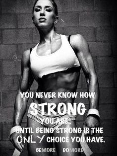 Nunca sabes que tan fuerte eres. Hasta que ser fuerte es solo la única opción que tienes.