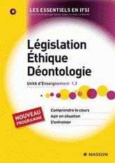 Législation, éthique, déontologie. Unité d'enseignement 1.3