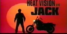 Heat Vision and Jack! OK why am I only learning about this now!? in 1999 Ben Stiller directed a pilot for a show starring Jack Black as the title character, a Micheal Knight type character and Owen Wilson the voice of his motorcycle named Heat Vision. uhm... WTF?!
