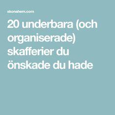 20 underbara (och organiserade) skafferier du önskade du hade