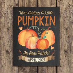 fall pregnancy announcement, April 2021 Only, adding a little pumpkin to our patch, pregnancy reveal, printable spring baby announcement Pumpkin Baby Announcement, Fall Pregnancy Announcement, Ivf Pregnancy, Pregnancy Photos, Pumpkin Gender Reveal, Fall Gender Reveal, Baby In Pumpkin, Little Pumpkin, Chalkboard Typography